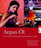 Argan-Öl. Die heilende Wirkung des marokkanischen Goldes