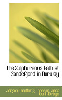 The Sulphureous Bath at Sandefjord in Norway