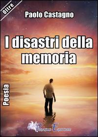 I disastri della memoria