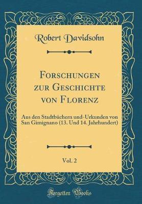 Forschungen zur Geschichte von Florenz, Vol. 2