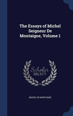 The Essays of Michel...