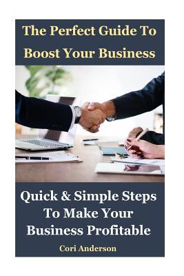 The Perfect Guide To Boost Your Business