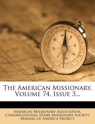 The American Missionary, Volume 74, Issue 3...