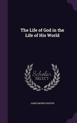 The Life of God in t...