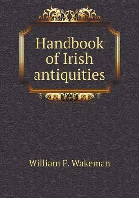 Handbook of Irish Antiquities