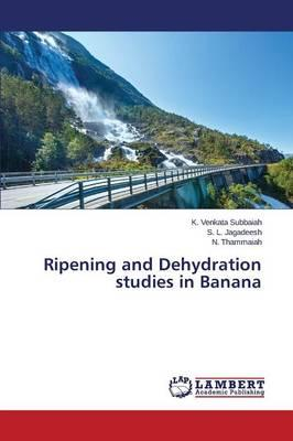 Ripening and Dehydration studies in Banana