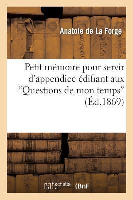 """Petit Mémoire pour Servir d'Appendice Edifiant aux """"Questions de Mon Temps"""