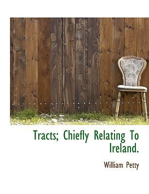 Tracts; Chiefly Relating To Ireland
