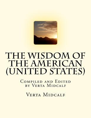 The Wisdom of the American United States