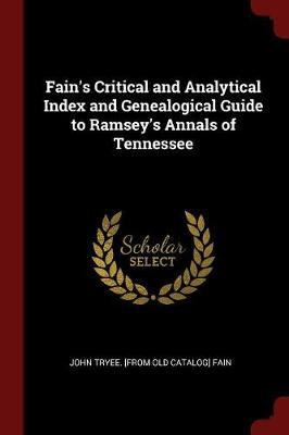 Fain's Critical and Analytical Index and Genealogical Guide to Ramsey's Annals of Tennessee