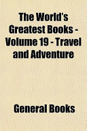 The World's Greatest Books - Volume 19 - Travel and Adventure