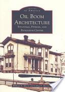Oil Boom Architecture