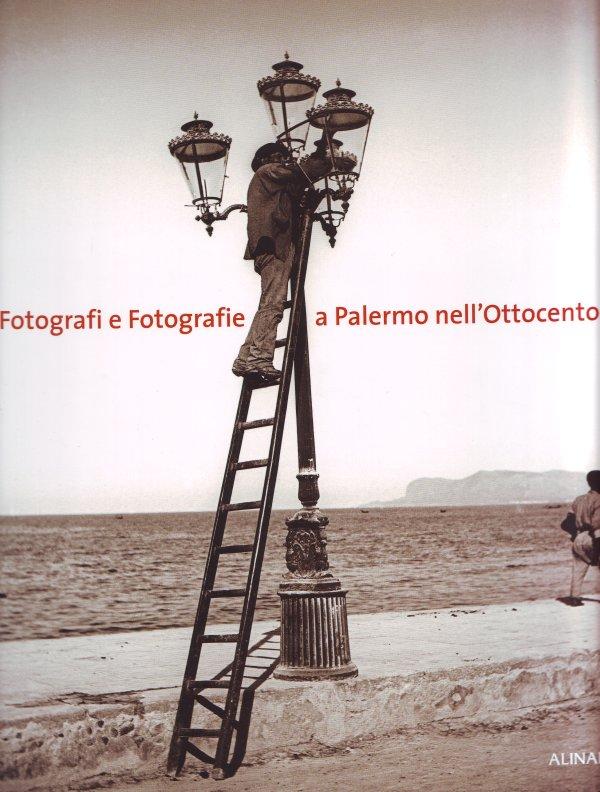 Fotografi e fotografie a Palermo nell'Ottocento