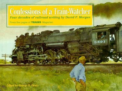 Confessions of a Train-Watcher
