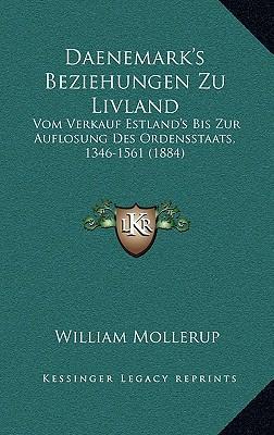 Daenemark's Beziehungen Zu Livland