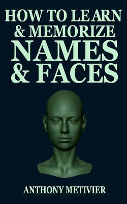 How to Learn and Memorize Names and Faces