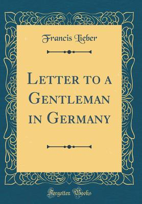 Letter to a Gentleman in Germany (Classic Reprint)
