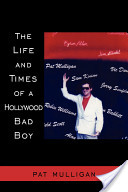 The Life and Times of a Hollywood Bad Boy