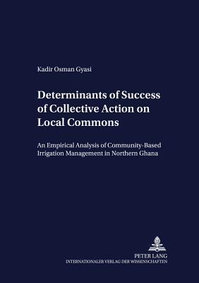 Determinants of Success of Collective Action on Local Commons