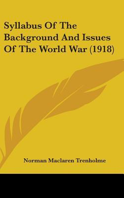 Syllabus of the Background and Issues of the World War