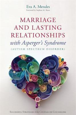 Marriage and Lasting Relationships With Asperger's Syndrome Autism Spectrum Disorder