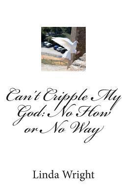 Can't Cripple My God