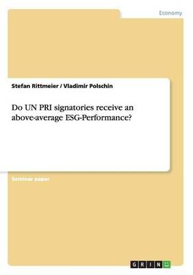 Do UN PRI signatories receive an above-average ESG-Performance?