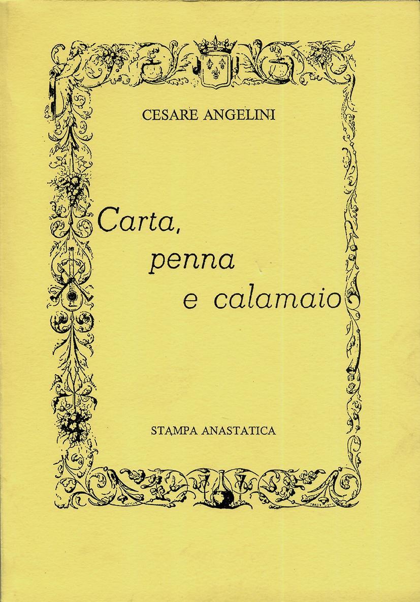 Carta, penna e calamaio (rist. anastatica)