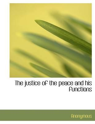 The justice of the peace and his functions