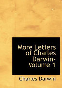 More Letters of Charles Darwin-