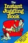 The Instant Juggling Book