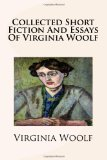 Collected Short Fiction and Essays of Virginia Woolf