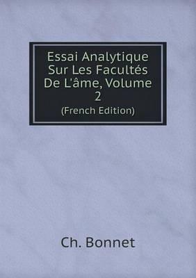Essai Analytique Sur Les Facultes de L'Ame, Volume 2 (French Edition)
