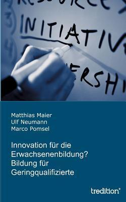 Innovation für die Erwachsenenbildung? Bildung für Geringqualifizierte