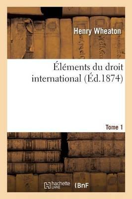 Elements du Droit International. Édition 5 Tome 1