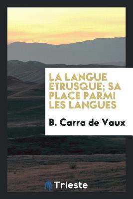 La langue étrusque; sa place parmi les langues