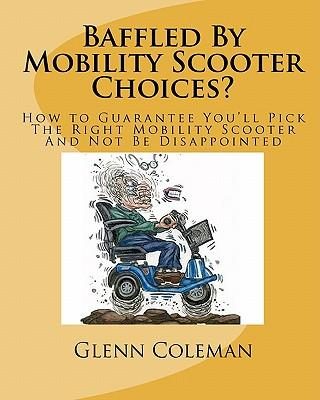 Baffled by Mobility Scooter Choices?