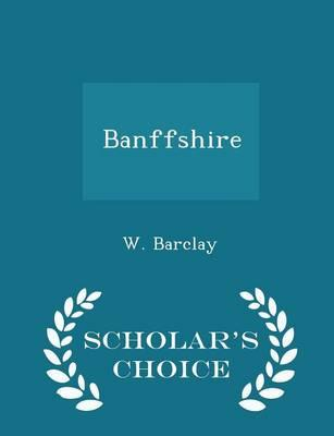 Banffshire - Scholar's Choice Edition