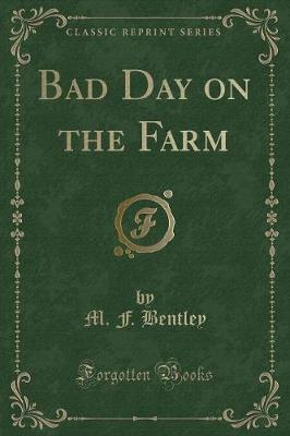 Bad Day on the Farm (Classic Reprint)