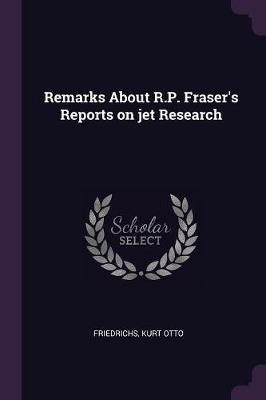 Remarks about R.P. Fraser's Reports on Jet Research