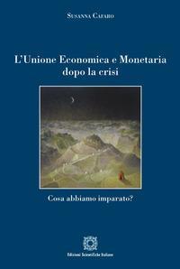 L'Unione economica e monetaria dopo la crisi. Cosa abbiamo imparato?