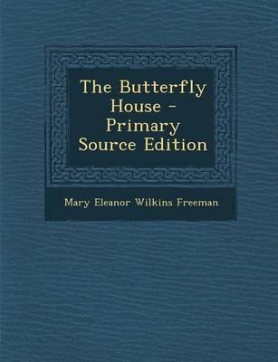 The Butterfly House - Primary Source Edition