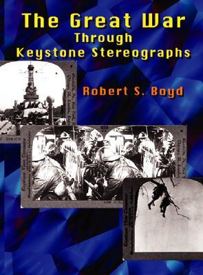 The Great War Through Keystone Stereographs