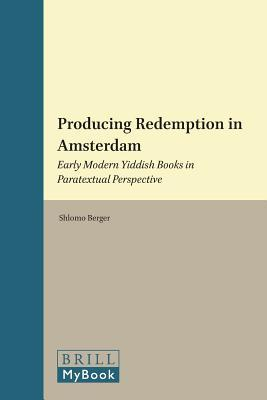 Producing Redemption in Amsterdam