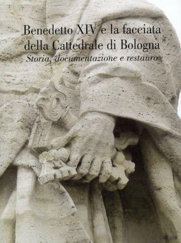 Benedetto XIV e la facciata della cattedrale di Bologna