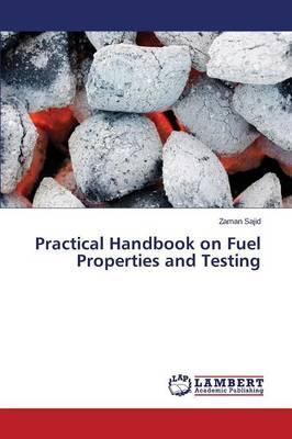 Practical Handbook on Fuel Properties and Testing