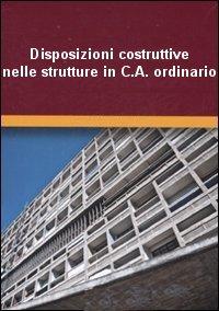 Disposizioni costruttive nelle strutture in C.A. ordinario