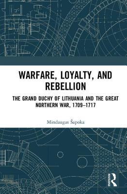 Warfare, Loyalty, and Rebellion