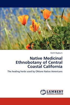 Native Medicinal Ethnobotany of Central Coastal California