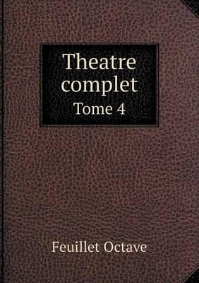 Theatre Complet Tome 4
